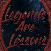 Legends Are Lessons